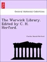 The Warwick Library. Edited by C. H. Herford. - Herford, Charles Harold
