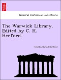 Herford, Charles Harold: The Warwick Library. Edited by C. H. Herford.