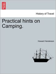 Practical Hints On Camping. - Howard Henderson