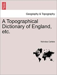 A Topographical Dictionary Of England, Etc. - Nicholas Carlisle