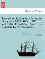Travels in Southern Africa, in the years 1803, 1804, 1805, and 1806. Translated from the German by A. Plumptre. - Lichtenstein, Hinrich Plumptre, Anne
