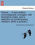 Poems ... a New Edition, Chronologically Arranged, with Illustrative Notes, and a Selection of Contemporary Criticism. [With a Portrait.]