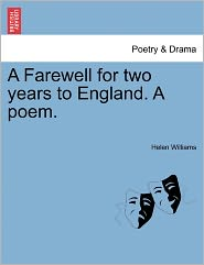 A Farewell For Two Years To England. A Poem. - Helen Williams