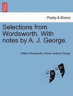 Selections from Wordsworth. with Notes by A. J. George.