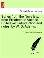 Songs from the Novelists, from Elizabeth to Victoria. Edited with introduction and notes, by W. D. Adams. - Adams, William Davenport.