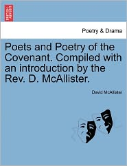 Poets And Poetry Of The Covenant. Compiled With An Introduction By The Rev. D. Mcallister. - David Mcallister