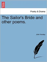 The Sailor's Bride And Other Poems. - John Horsley