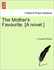 The Mother's Favourite. [A Novel.] - S. Russell Whitney