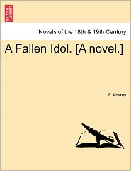 A Fallen Idol. [A Novel.] - F. Anstey