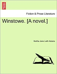 Winstowe. [A Novel.] - Bertha Jane Leith Adams