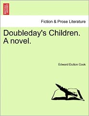 Doubleday's Children. A Novel. - Edward Dutton Cook