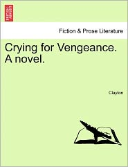 Crying for Vengeance. A novel. - Clayton