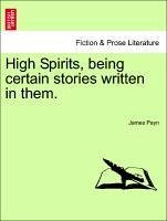 High Spirits, being certain stories written in them. Vol. II - Payn, James