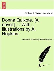 Donna Quixote. [A Novel.] ... With ... Illustrations By A. Hopkins. - Justin Maccarthy, Arthur Hopkins