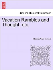 Vacation Rambles And Thought, Etc. - Thomas Noon Talfourd