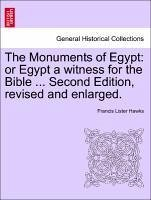 The Monuments of Egypt: or Egypt a witness for the Bible ... Second Edition, revised and enlarged. - Hawks, Francis Lister