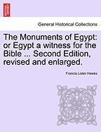 The Monuments of Egypt: Or Egypt a Witness for the Bible ... Second Edition, Revised and Enlarged.