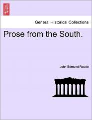 Prose From The South. - John Edmund Reade