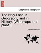 The Holy Land in Geography and in History. [With Maps and Plans.]