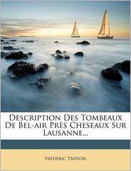Description Des Tombeaux de Bel-Air PR S Cheseaux Sur Lausanne...