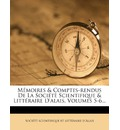 Memoires & Comptes-Rendus de La Societe Scientifique & Litteraire D'Alais, Volumes 5-6... - Soci?t? Scientifique Et Litt?raire D'