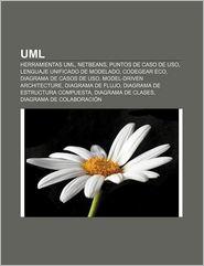 UML: Herramientas UML, Netbeans, Puntos de Caso de USO, Lenguaje Unificado de Modelado, Codegear Eco, Diagrama de Casos de - Fuente Wikipedia