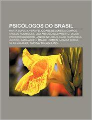 Psicologos Do Brasil: Marta Suplicy, Vera Felicidade de Almeida Campos, Aroldo Rodrigues, Luiz Antonio Gasparetto, Jacob Pinheiro Goldberg - Fonte Wikipedia