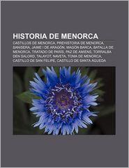 Historia de Menorca: Castillos de Menorca, Prehistoria de Menorca, Sanisera, Jaime I de Aragon, Magon Barca, Batalla de Menorca - Fuente Wikipedia