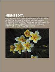 Minnesota: Edificios y Estructuras de Minnesota, Educacion En Minnesota, Geografia de Minnesota, Historia de Minnesota, Minesotan - Source Wikipedia