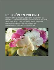 Religi N En Polonia: Cristianismo En Polonia, Edificios Religiosos En Polonia, Juda Smo En Polonia, Religiosos de Polonia, Te Logos de Polo