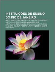 Instituicoes de Ensino Do Rio de Janeiro: Instituicoes de Ensino Da Cidade Do Rio de Janeiro, Instituicoes de Ensino de Angra DOS Reis - Fonte Wikipedia
