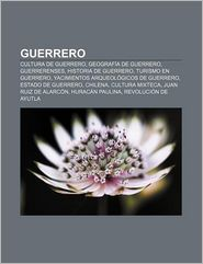 Guerrero: Cultura de Guerrero, Geografia de Guerrero, Guerrerenses, Historia de Guerrero, Turismo En Guerrero - Fuente Wikipedia