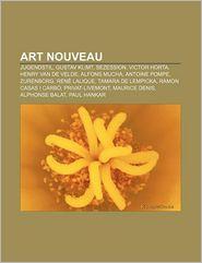Art Nouveau: Jugendstil, Gustav Klimt, Sezession, Victor Horta, Henry Van de Velde, Alfons Mucha, Antoine Pompe, Zurenborg, Rene La - Bron Wikipedia