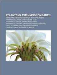 Atlantens Avrinningsomr Den: Amazonas Avrinningsomr de, Biscayabuktens Avrinningsomr de, Chesapeake Bays Avrinningsomr de - K. Lla Wikipedia