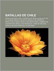 Batallas de Chile: Batalla de San Juan y Chorrillos, Batalla del Alto de La Alianza, Batalla de Arica, Batalla de Tarapaca, Batalla de Yu - Fuente Wikipedia