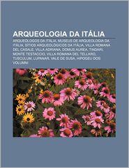 Arqueologia Da Italia: Arqueologos Da Italia, Museus de Arqueologia Da Italia, Sitios Arqueologicos Da Italia, Villa Romana del Casale - Fonte Wikipedia