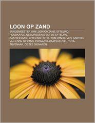 Loon Op Zand: Burgemeester Van Loon Op Zand, Efteling, Roodkapje, Geschiedenis Van de Efteling, Kaatsheuvel, Efteling Hotel, Ton Van - Bron Wikipedia