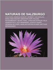 Naturais de Salzburgo: Wolfgang Amadeus Mozart, Herbert Von Karajan, Maria Anna Mozart, Eberhard Hopf, Roland Ratzenberger, Georg Trakl