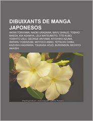 Dibuixants de Manga Japonesos: Akira Toriyama, Naoki Urasawa, Mayu Shinjo, Toshio Maeda, Kia Asamiya, Leiji Matsumoto, Tite Kubo, Yoshito Usui - Font Wikipedia
