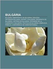 Bulgaria: Bulgars, Esborranys de Bulgaria, Esglesia Ortodoxa Bulgara, Esport a Bulgaria, Geografia de Bulgaria, Historia de Bulg - Font Wikipedia