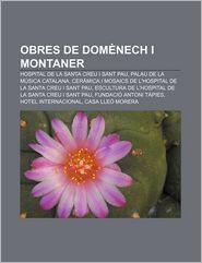 Obres de Domenech I Montaner: Hospital de La Santa Creu I Sant Pau, Palau de La Musica Catalana - Font Wikipedia