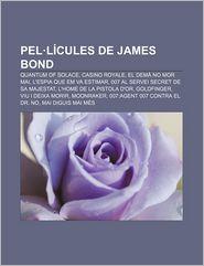 Pel. Licules de James Bond: Quantum of Solace, Casino Royale, El Dema No Mor Mai, L'Espia Que Em Va Estimar, 007 Al Servei Secret de Sa Majestat - Font Wikipedia