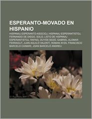 Esperanto-Movado en Hispanio: Hispanaj Esperanto-Asocioj, Hispanaj Esperantistoj, Fernando de Diego, Solo, Listo de Hispanaj Esperantistoj - Fonto: Wikipedia