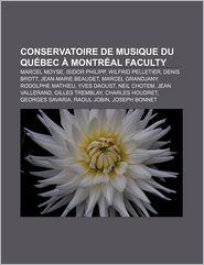 Conservatoire de Musique Du Quebec a Montreal Faculty: Marcel Moyse, Isidor Philipp, Wilfrid Pelletier, Denis Brott, Jean-Marie Beaudet - Source Wikipedia