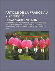 Article de La France Au Xixe Siecle D'Avancement Adq: Napoleon III, Affaire Dreyfus, Charles-Maurice de Talleyrand-Perigord, Emile Zola - Source Wikipedia