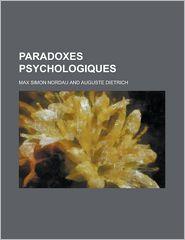 Paradoxes Psychologiques - Max Simon Nordau