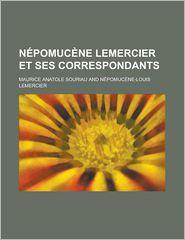 Nepomucene Lemercier Et Ses Correspondants