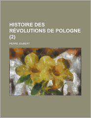 Histoire Des Revolutions de Pologne (2); Depuis La Mort D'Auguste III Jusqu'a L'Annee 1775 - Pierre Joubert
