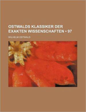 Ostwalds Klassiker Der Exakten Wissenschaften (97)
