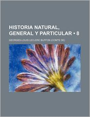 Historia Natural, General y Particular (8) - Georges Louis Le Clerc Buffon